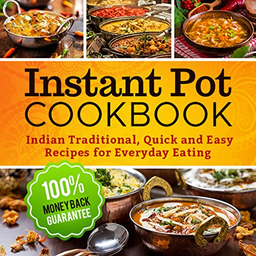 Instant Pot Cookbook: Quick and Easy Traditional Indian Recipes for Everyday Eating (Instant Pot Electric Pressure Cooker, Instant Pot Recipes Cookbook, Instant Pot) by Lady Pannana