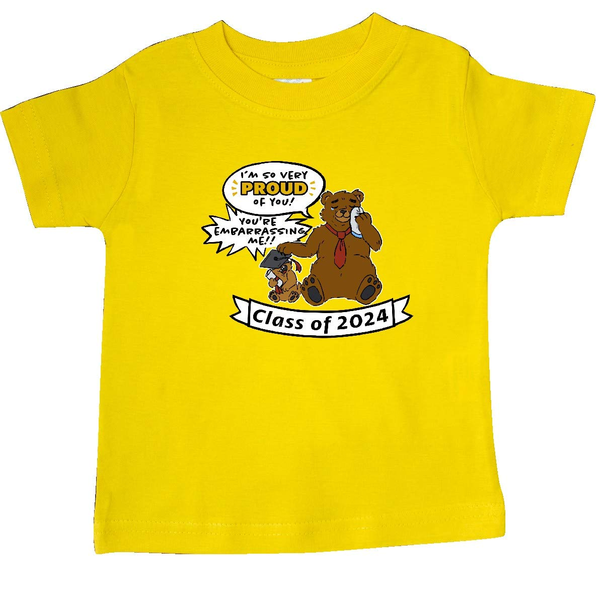 Youre Embarrassing Me Class of 2024 Baby T-Shirt inktastic Im So Proud of You