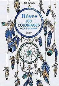Rêves: 100 coloriages pour s'endormir par  Hachette