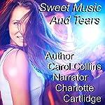 Sweet Music and Tears | Carol Collins