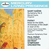 Saint-Saens: Symphony No. 3 / Paray: Mass for the 500th Anniversary of the Death of Joan of Arc