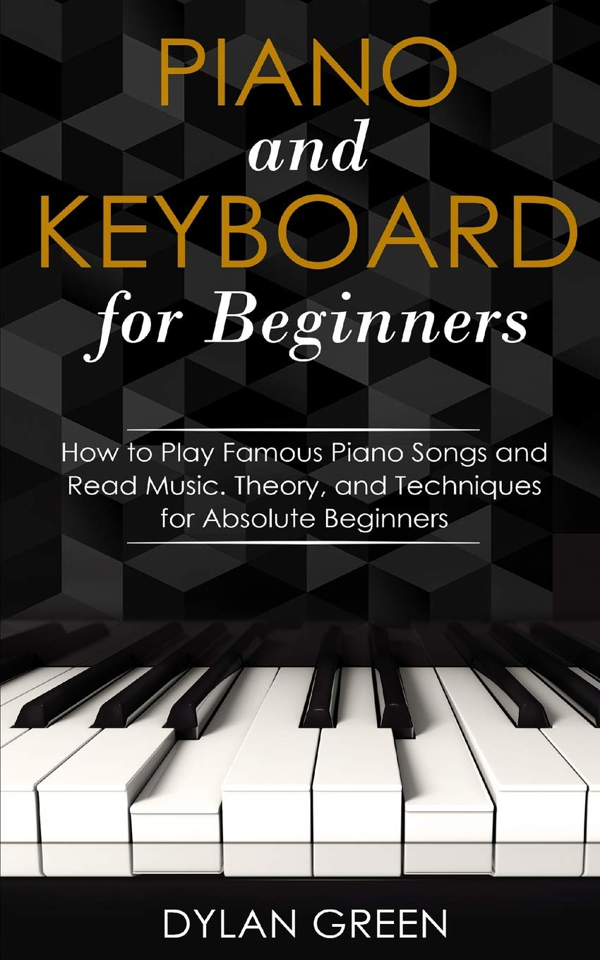 Piano and Keyboard for Beginners: How to Play Famous Piano