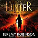 The Last Hunter - Descent: Antarktos Saga, Book 1 Audiobook by Jeremy Robinson Narrated by R. C. Bray