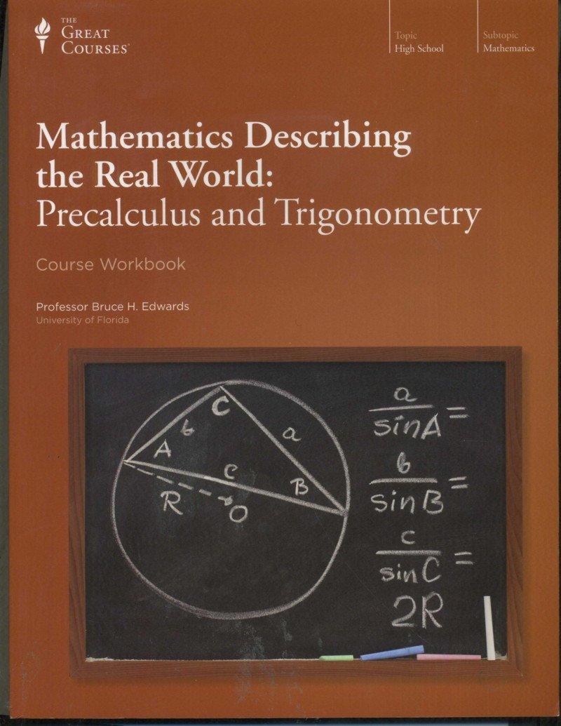 Mathematics Describing the Real World Precalculus and Trigonometry Course  Workbook (The Great Courses: Amazon.com: Books
