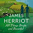 All Things Bright and Beautiful: The Classic Memoirs of a Yorkshire Country Vet Hörbuch von James Herriot Gesprochen von: Christopher Timothy