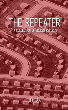 THE REPEATER : A Collection of Broken Records