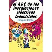 El abc de las instalaciones electricas industriales/ The Abc of Industrial Electrical Installations (Spanish