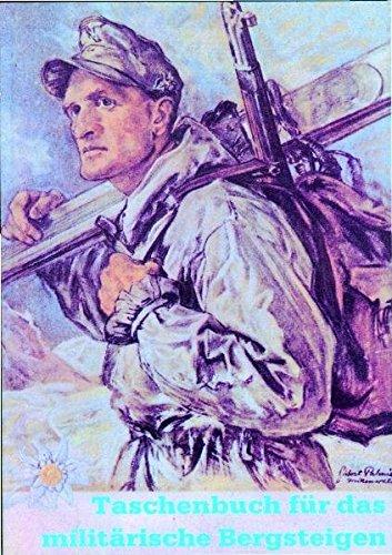 Taschenbuch für das Militärische Bergsteigen Broschiert – Januar 1991 ENFORCER Pülz 3939700231 Alpinismus Gebirgsjäger