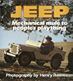 Jeep : Mechanical Mule to People's Plaything, Rasmussen, Henry R., 0879382414