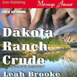 Dakota Ranch Crude: Dakota Heat 2 | Leah Brooke
