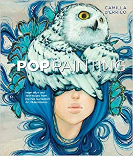 Pop Painting: Inspiration and Techniques from the Pop Surrealism Art Phenomenon: Amazon.es: Camilla DErrico: Libros en idiomas extranjeros