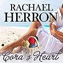 Cora's Heart: A Cypress Hollow Yarn, Book 4 Audiobook by Rachael Herron Narrated by Barbara Edelman