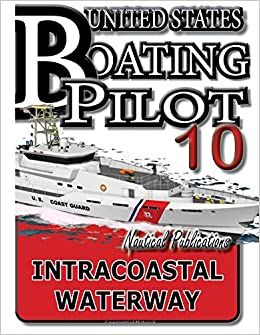 U. S. Boating Pilot 10 Intracoastal Waterway: Nautical ...