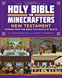 img - for The Unofficial Holy Bible for Minecrafters: New Testament: Stories from the Bible Told Block by Block book / textbook / text book