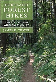  NEW  Portland Forest Hikes: Twenty Close-In Wilderness Walks. Secret muestra flash Meeting belief digital grado