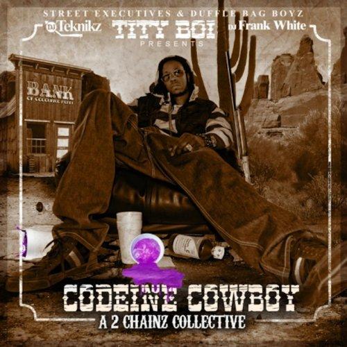 (Codeine Cowboy ( A 2 Chainz Collective))