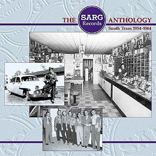 The Sarg Records Anthology: South Texas 1954-1964 by Various - Record Label Profiles
