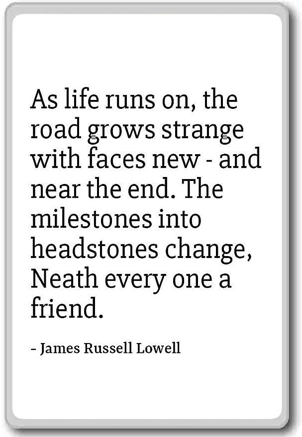 A medida que la vida se prolonga, la carretera crece extraña ...