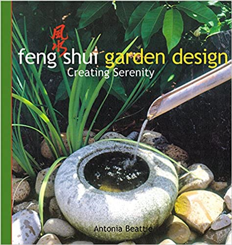 Amazon.com: Feng Shui Garden Design: Creating Serenity (9780794650162):  Antonia Beattie, Leigh Clapp: Books