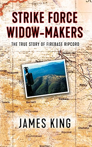 Strike Force Widow Makers The True Story Of Firebase Ripcord
