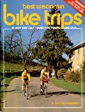 img - for Best Wisconsin bike trips: 30 best one-day tours for young and old book / textbook / text book