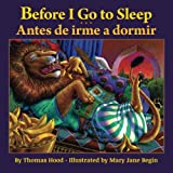 Before I Go to Sleep/Antes de irme a dormir: Babl Children's Books in Spanish and English