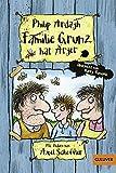 Familie Grunz hat Ärger: Roman für Kinder