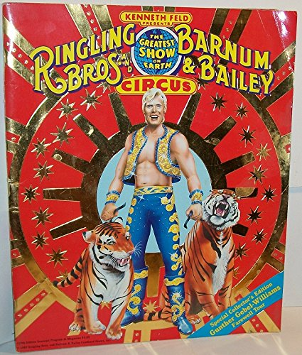Kenneth Feld Presents Ringling Bros. and Barnum & Bailey Circus 119th Edition Souvenir Program & Magazine (Special Collector's Edition: Gunther Gebel-Williams Farewell Tour, The Greatest Show on (Barnum & Bailey Circus Magazine)