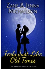 Feels Just Like Old Times - A Short Story (The Midnight Series Book 11) Kindle Edition