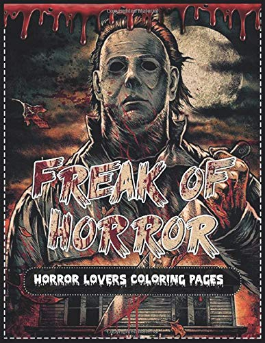 Amazon Com Freak Of Horror Lovers Coloring Pages Stress Relief Colouring Pages For Teens Adults Kids Relaxation With Creepy Freaky Halloween Bloody Killers 9798646157189 Artbox Luther Books