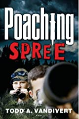 Poaching Spree (Wildlife Justice Series Book 1) Kindle Edition