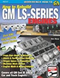 How to Rebuild GM LS-Series Engines (S-A Design)
