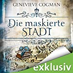 Die maskierte Stadt (Die unsichtbare Bibliothek 2) | Genevieve Cogman