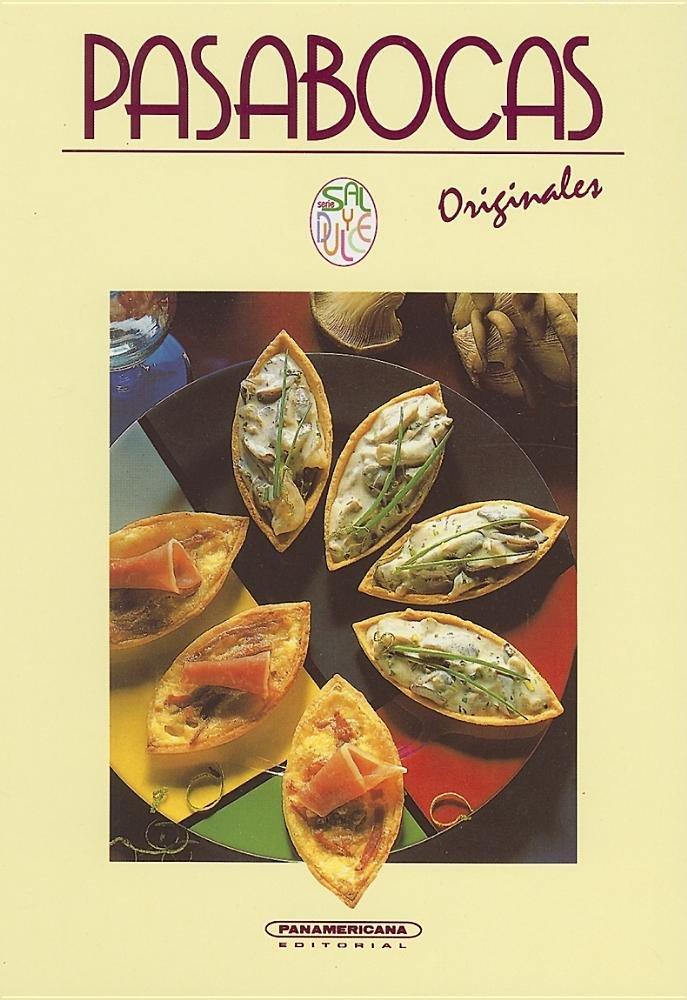 Pasabocas Originales (Coleccion Sal y Dulce) (Spanish Edition) pdf