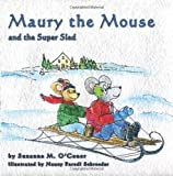 Maury the Mouse and the Super Sled, Suzanne O'Conor, 143928587X