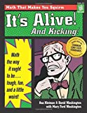 img - for It's Alive and Kicking: Math the Way It Ought to Be - Tough, Fun, and a Little Weird by Washington Tyler, Marya, Kleiman, Asa, Washington, David (1996) Paperback book / textbook / text book