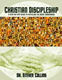 Christian Discipleship: A Step-By-Step Guide to Fulfiling the Great Commission