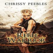 Rebel Warrior: The Hope Saga, Book 3 | Chrissy Peebles