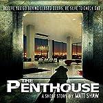 The Penthouse: A Short Story of Desperation   Matt Shaw