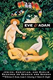Eve and Adam: Jewish, Christian, and Muslim Readings on Genesis and Gender