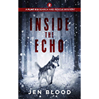 Inside the Echo (The Flint K-9 Search and Rescue Mysteries Book 2) (English Edition)