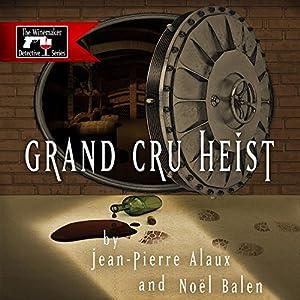Grand Cru Heist (Pour qui sonne l'Angélus) Audiobook