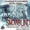 Snowblind: Tödlicher Schnee Hörbuch von Christopher Golden Gesprochen von: Matthias Lühn