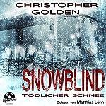 Snowblind: Tödlicher Schnee | Christopher Golden