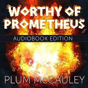 Worthy of Prometheus Audiobook