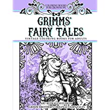 Coloring Books For Grownups Grimms' Fairy Tales: Vintage Coloring Books for Adults Art Reimagined from Grimm Brother's Original Fairy Tales