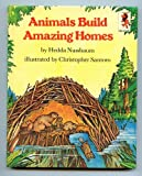 Animals Build Amazing Homes, Hedda Nussbaum, 039493850X