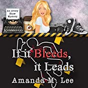 If It Bleeds, It Leads: An Avery Shaw Mystery, Book 2 | Amanda M. Lee