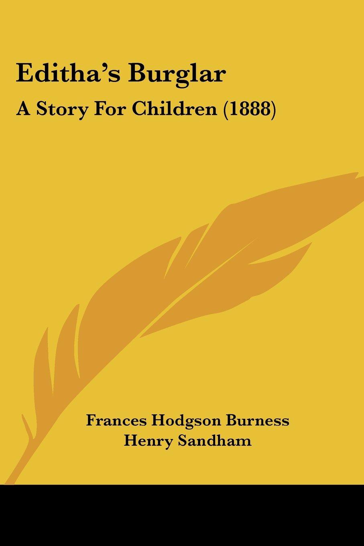 Download Editha's Burglar: A Story For Children (1888) pdf epub
