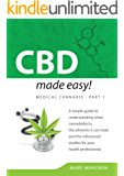 CBD Made Easy!: A simple guide to understanding the healing impacts of cannabidiol with links to cited scientific studies for your health professional. (English Edition)